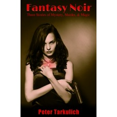 Fantasy Noir: Three Stories of Mystery, Murder, & Magic -SIGNED COPY