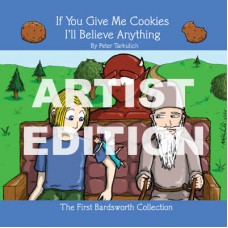 If You Give Me Cookies I'll Believe Anything (The First Bardsworth Collection) - ARTIST EDITION