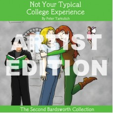 Not Your Typical College Experience (The Second Bardsworth Collection) - ARTIST EDITION