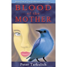 Blood of the Mother: Book One of the Godblood Chronicles - SIGNED COPY