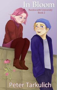 """Crystal, a pink-haired elf, is sitting on a low brick wall. To her right is Mike, a human with blond hair and blue eyes, who is blushing and smiling. In the lower left corner of the wall is a crack with a pink flower blooming through it.  The text reads """"In Bloom: Bardsworth University Book 2, by Peter Tarkulich"""""""